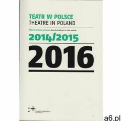 Teatr w Polsce 2016 (1240 str.) - ogłoszenia A6.pl