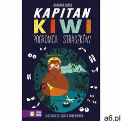 Kapitan kiwi pogromca straszków - barbara supeł (2020) - ogłoszenia A6.pl