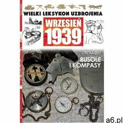 Wielki Leksykon Uzbrojenia Wrzesień 1939 Tom 201. Busole i kompasy - książka (2020) - ogłoszenia A6.pl