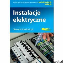 Instalacje elektryczne. 10/2016 - Kołodziejczyk Sławomir - książka, Sławomir Kołodziejczyk - ogłoszenia A6.pl