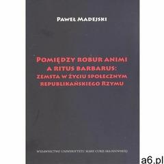 Pomiędzy robur animi a ritus barbarus: zemsta... (300 str.) - ogłoszenia A6.pl