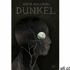 Dunkel - jakub bielawski (9788377313572) - ogłoszenia A6.pl