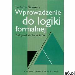 Wprowadzenie do logiki formalnej Podręcznik dla humanistów (9788301144296) - ogłoszenia A6.pl