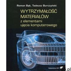Wytrzymałość materiałów z elementami ujęcia komputerowego (586 str.) - ogłoszenia A6.pl
