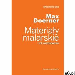 Materiały malarskie i ich zastosowanie. Darmowy odbiór w niemal 100 księgarniach! (9788321349435) - ogłoszenia A6.pl