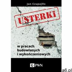 Usterki w pracach budowlanych i wykończeniowych, oprawa miękka - ogłoszenia A6.pl