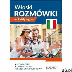 Włoski. Rozmówki na każdy wyjazd (9788377889084) - ogłoszenia A6.pl