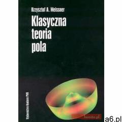 Klasyczna teoria pola, Wydawnictwo Naukowe PWN - ogłoszenia A6.pl