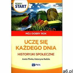 Pewny start Mój dobry rok Uczę się każdego dnia Historyjki społeczne - Pliwka Aneta, Radzka Katarzyn - ogłoszenia A6.pl