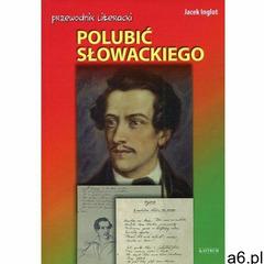 Polubić Słowackiego (2016) - ogłoszenia A6.pl