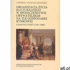 Organizacja życia kulturalnego w społeczeństwie obywatelskim na tle gospodarki rynkowej Czasy kultur - ogłoszenia A6.pl