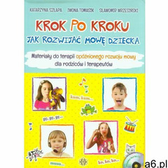 Krok po kroku. Jak rozwijać mowę dziecka. Materiały do terapii opóźnionego rozwoju mowy dla rodziców - ogłoszenia A6.pl