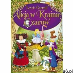 Alicja w krainie czarów. klasyka bez opracowania. - lewis caroll (9788366462946) - ogłoszenia A6.pl