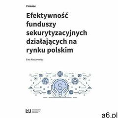 Efektywność funduszy sekurytyzacyjnych działających na rynku polskim, oprawa miękka - ogłoszenia A6.pl