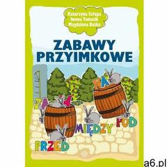 Zabawy przyimkowe - Szłapa Katarzyna, Tomasik Iwona, Batko Magdalena, Harmonia - ogłoszenia A6.pl