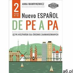 Nuevo espanol de pe a pa 2. - Wysyłka od 3,99 - porównuj ceny z wysyłką (2015) - ogłoszenia A6.pl