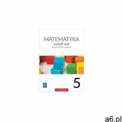 Matematyka Wokół nas SP 5/1 ćw. WSIP - Marianna Kowalczyk, Helena Lewicka - ogłoszenia A6.pl