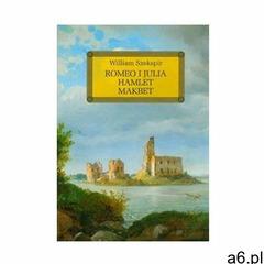 Romeo i Julia. Hamlet. Makbet. Lektura z opracowaniem. - William Szekspir (2011) - ogłoszenia A6.pl