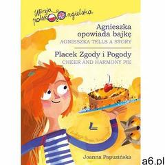 Agnieszka opowiada bajkę / Placek Zgody i Pogody. Wersja polsko-angielska (2015) - ogłoszenia A6.pl