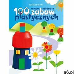 100 całkiem magicznych zabaw plastycznych - Igor Buszkowski, Igor Buszkowski - ogłoszenia A6.pl