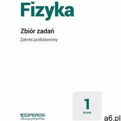 Fizyka LO 1-3 Zbiór zadań do 1 klasy liceum i technikum. Zakres podstawowy (2019) - ogłoszenia A6.pl