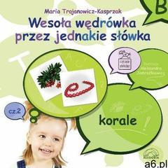 Wesoła wędrówka przez jednakie słówka Część 2 [Trojanowicz-Kasprzak Maria] (2018) - ogłoszenia A6.pl