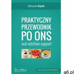 Praktyczny przewodnik po ONS (oral nutrition support) (110 str.) - ogłoszenia A6.pl