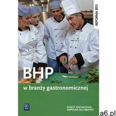 BHP w branży gastronomicznej. Podręcznik do kształcenia zawodowego - Piotr Dominik (2016) - ogłoszenia A6.pl