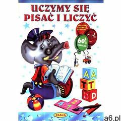 Uczymy się pisać i liczyć. - Praca zbiorowa, oprawa miękka - ogłoszenia A6.pl