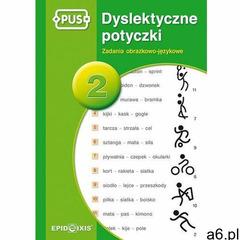 Dyslektyczne Potyczki 2 - Katarzyna Knopik, Epideixis - ogłoszenia A6.pl