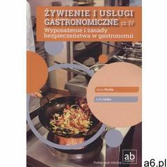 Żywienie i usługi gastronomiczne Część IV Wyposażenie i zasady bezpieczeństwa w gastronomii, oprawa  - ogłoszenia A6.pl