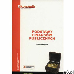 Podstawa finansów publicznych podręcznik (2015) - ogłoszenia A6.pl
