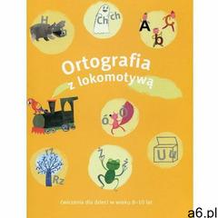 Lokomotywa 3 Ortografia ćw. 8-10 lat (2015) - ogłoszenia A6.pl