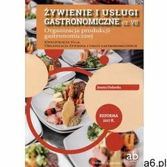 Organizacja produkcji gastronomicznej Żywienie i usługi gastronomiczne cz.7 Kwalifikacja TG.16. podr - ogłoszenia A6.pl