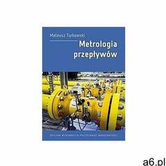 Metrologia przepływów - mateusz turkowski (2018) - ogłoszenia A6.pl