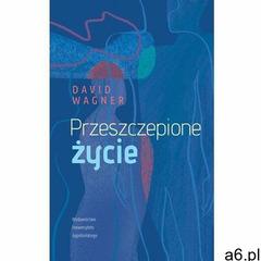 Przeszczepione życie - David Wagner, David Wagner - ogłoszenia A6.pl