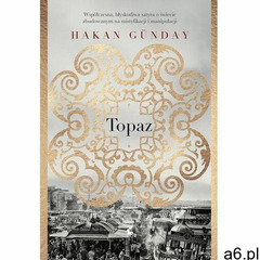 Topaz - hakan gunday (272 str.) - ogłoszenia A6.pl
