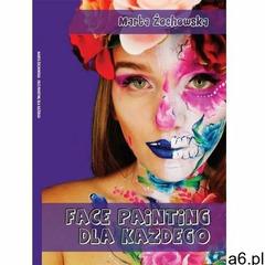 Face painting dla każdego - Marta Żochowska - książka (2020) - ogłoszenia A6.pl