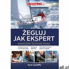 Żegluj jak ekspert. sprawdzone i skuteczne porady (wyd. 2020) - cunliffe tom (2020) - ogłoszenia A6.pl