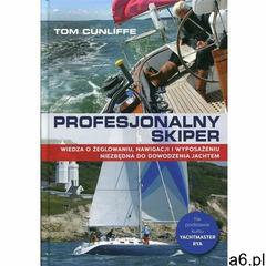 Profesjonalny skiper - Tom Cunliffe (312 str.) - ogłoszenia A6.pl