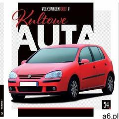 Kultowe Auta.54 Volkswagen Golf V (24 str.) - ogłoszenia A6.pl