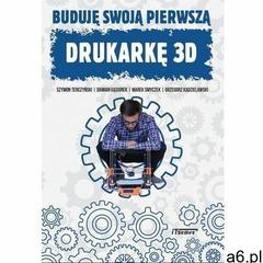 Buduję swoją pierwszą drukarkę 3D - Terczyński Szymon, Gąsiorek Damian, Smyczek Marek, Kądzielawski  - ogłoszenia A6.pl