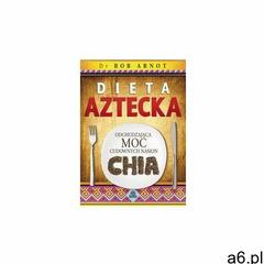 Dieta aztecka - wysyłamy w 24h, oprawa broszurowa - ogłoszenia A6.pl