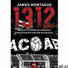 1312. incognito wśród najbardziej fanatycznych.. (9788382100372) - ogłoszenia A6.pl