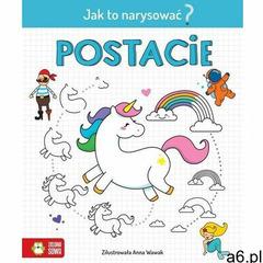 Jak to narysować? Postacie - Opracowanie zbiorowe - książka (2021) - ogłoszenia A6.pl