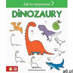 Jak to narysować? Dinozaury - książka, praca zbiorowa - ogłoszenia A6.pl