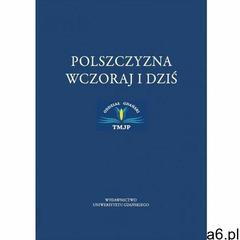 Polszczyzna wczoraj i dziś - praca zbiorowa - książka (9788382060942) - ogłoszenia A6.pl