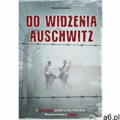 Do widzenia Auschwitz - Edward Ciesielski - książka (9788365902221) - ogłoszenia A6.pl