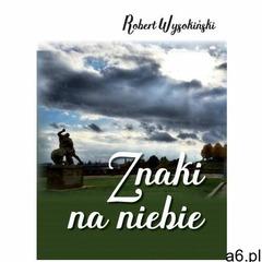Znaki na niebie - Wysokiński Robert - książka, Robert Wysokiński - ogłoszenia A6.pl