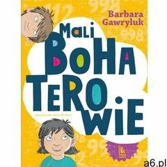 Mali bohaterowie - Gawryluk Barbara - książka (2021) - ogłoszenia A6.pl